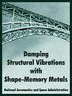 Damping Structural Vibrations with Shape-Memory Metals by A S a N A S a (Paperback / softback, 2004)
