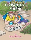 The Birth Tree Garden by Sandy Dewing (Paperback / softback, 2014)