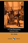 A Final Reckoning (Illustrated Edition) (Dodo Press) by G A Henty (Paperback / softback, 2007)