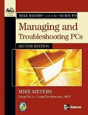 Mike Meyers' A+ Guide to Managing and Troubleshooting PCs, Second Edition Meyer
