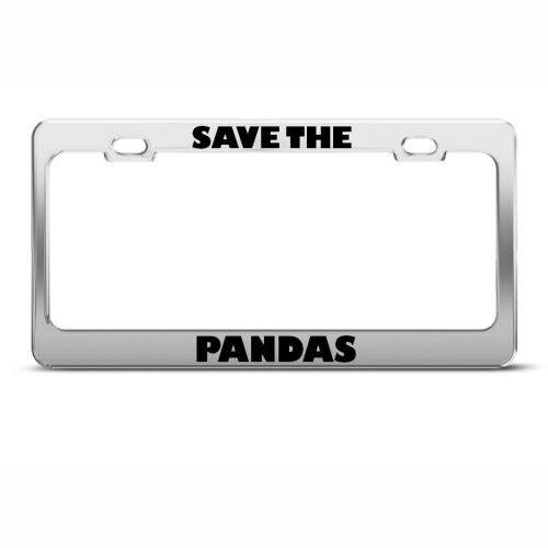SAVE THE PANDAS ANIMAL Metal License Plate Frame Tag Holder