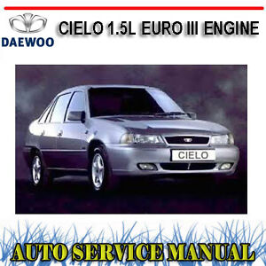 daewoo cielo 1 5l euro iii engine workshop service repair manual rh ebay com au daewoo lanos service repair manual daewoo cielo engine workshop service repair manual