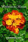 Whimsical Masks by Jacqueline Reino Zanini 9780595350582 Paperback 2005