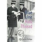 Blue Line - Pink Thread by Carole Phillips (Hardback, 2015)