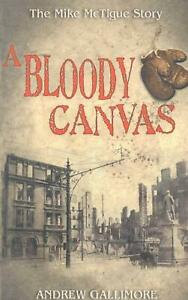 A-Bloody-Canvas-The-Mike-McTigue-Story-by-Andrew-Gallimore-English-Paperback