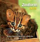 ZooBorns Cats!: The Newest, Cutest Kittens and Cubs from the World's Zoos by Andrew Bleiman, Chris Eastland (Hardback, 2011)