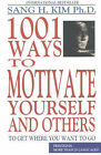 1001 Ways to Motivate Yourself and Others by Sang H. Kim (Paperback, 1995)