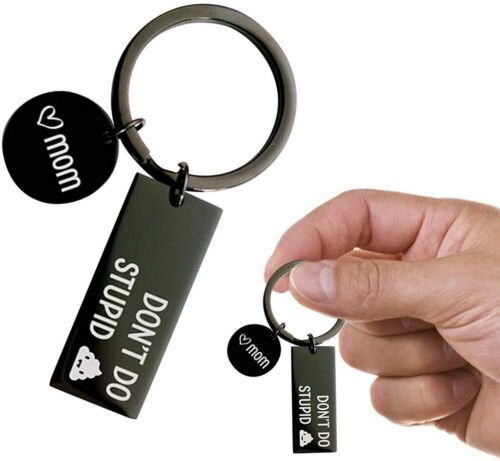 Don/'t Do Stupid Keychain from Mom Gift Funny Sarcasm Gift for Son Daughter New