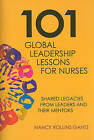 101 Global Leadership Lessons for Nurses: Shared Legacies from Leaders and Their Mentors by SIGMA Theta Tau International, Center for Nursing Press (Paperback / softback, 2009)