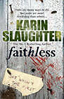 Faithless: (Grant County Series 5) by Karin Slaughter (Paperback, 2011)