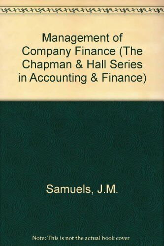 Management of Company Finance (The Chapman & Hall Series in Accounting & Financ