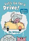 Let's Go for a Drive! by Mo Willems (Paperback, 2016)