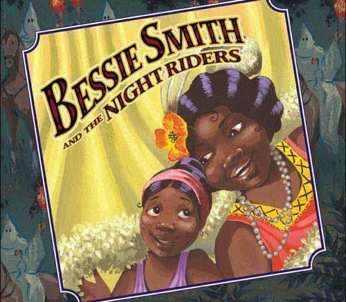 Bessie Smith and the Night Riders by Stauffacher, Sue