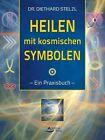 Heilen mit kosmischen Symbolen von Diethard Stelzl (2012, Taschenbuch)