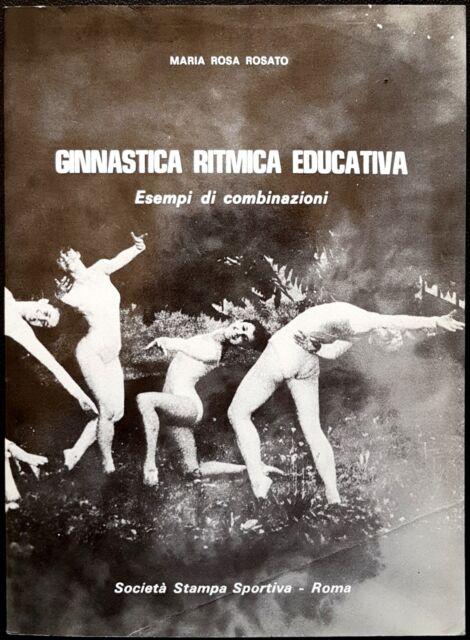 Maria Rosa Rosato, Ginnastica ritmica educativa, Ed. Soc. Stampa Sportiva, 2001
