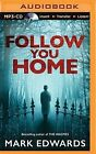 Follow You Home by Mark Edwards (CD-Audio, 2015)