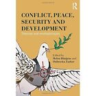 Conflict, Peace, Security and Development: Theories and Methodologies by Taylor & Francis Ltd (Paperback, 2014)