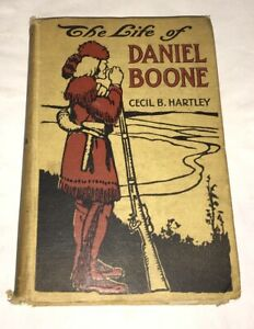 Life-of-Daniel-Boone-Founder-of-the-State-of-Kentucky-Cecil-B-Hartley-1913