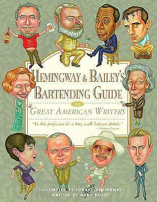 1 of 1 - Hemingway & Bailey's Bartending Guide to Great American Writers-ExLibrary