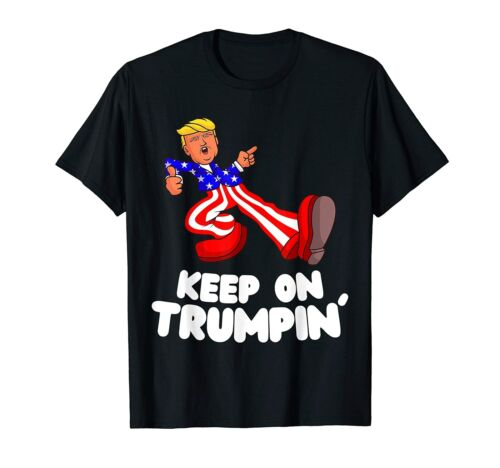 Keep On Trumpin USA Flag Funny Support Reelect Trump 2020 T-Shirt Birthday Gift