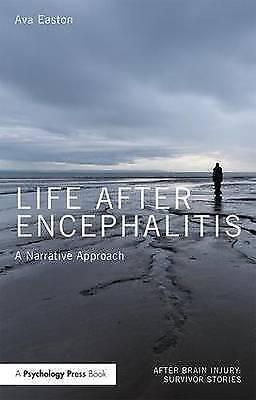Life After Encephalitis. A Narrative Approach by Easton, Ava (The Encephalitis S