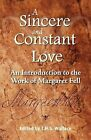 A Sincere and Constant Love: An Introduction to the Work of Margaret Fell by Friends United Press (Paperback / softback, 2009)