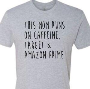 13e0668c4 This Mom Runs On Caffeine Target Amazon Prime T-Shirt momlife ...