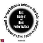 Der Planet Trillaphon im Verhältnis zur Üblen Sache von David Foster Wallace (2015)