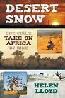 Desert Snow: One Girl's Take on Africa by Bike by Helen Lloyd (Paperback, 2013)