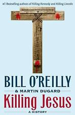 Killing Jesus : A History by Bill O'Reilly and Martin Dugard (2013, Hardcover, 1st Edition)