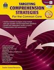 Targeting Comprehension Strategies for the Common Core, Grade 8 by Teacher Created Resources (Mixed media product, 2014)