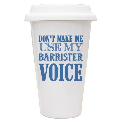 Don/'t make me use my Barrister Voice 10oz funny Mug 007