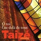Taize: O Toi lau-dela de tout von Various Artists (2012)