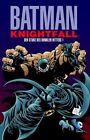 Batman: Knightfall 01. Der Sturz des Dunklen Ritters von Jim Aparo, Chuck Dixon und Doug Moench (2012, Taschenbuch)