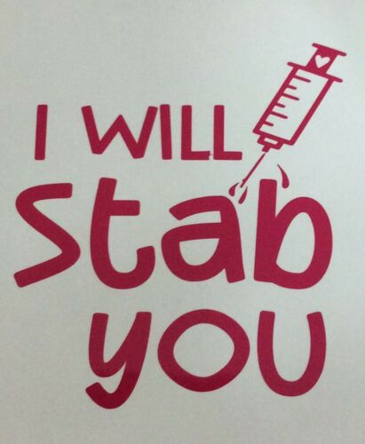 I Will Stab You RN DR Emergency Room Funny Hearts  Car Window Truck VinySticker