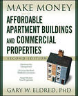 Make Money with Affordable Apartment Buildings and Commercial Properties by Gary W. Eldred (Paperback, 2008)