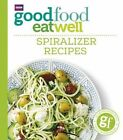 Good Food Eat Well: Spiralizer Recipes by Ebury Publishing (Paperback, 2016)