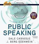 The Art of Public Speaking by J Berg Esenwein, Dale Carnegie (CD-Audio, 2013)