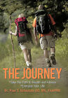 The Journey: Take the Path to Health and Fitness by Dr. Paul T. Scheatzle DO MS FAAPMR (Paperback, 2010)