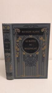 Mathilde Alanic - El Maestro de La Molino Blanco - Ediciones Flammarion