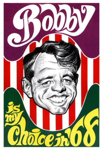 Bobby is My Choice in /'68 Bobby Kennedy Presidential Campaign Poster