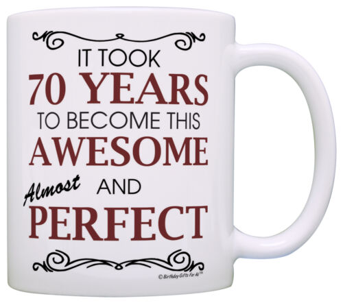 70th Birthday Gifts For All Took 70 Years Awesome Funny Party Coffee Mug Tea Cup