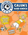Calum's Hard Knock: 4: Scotland Stars FC by Danny Scott (Paperback, 2016)