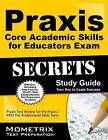 Praxis Core Academic Skills for Educators Exam Secrets Study Guide: Praxis Test Review for the Praxis Core Academic Skills for Educators Tests by Mometrix Media LLC (Paperback / softback, 2016)