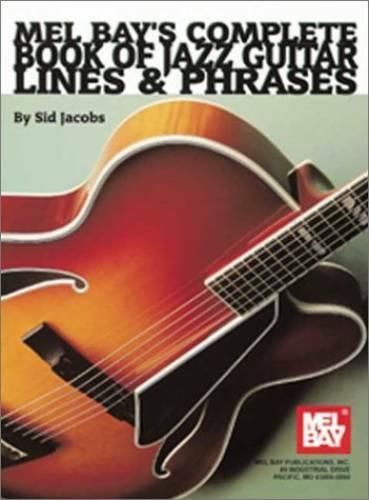 Mel Bay's Complete Book Jazz Guitar: Lines & Phrases - Paperback - GOOD