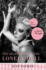 The Secret Life of the Lonely Doll: The Search for Dare Wright by Jean Nathan (Paperback / softback)