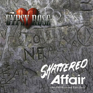 Gypsy-Rose-Shattered-Affair-1986-1989-Roots-amp-Early-Days-New-CD-UK-Import