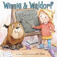 Winnie and Waldorf: Disobedience School by Kati Hites (2016, Hardcover)