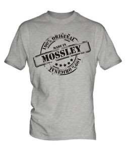 MADE IN MOSSLEY MENS T-SHIRT GIFT CHRISTMAS BIRTHDAY 18TH 30TH 40TH 50TH 60TH