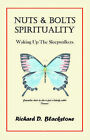 Nuts and Bolts Spirituality: Waking Up the Sleepwalkers by Richard D. Blackstone (Paperback, 2003)